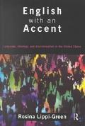 English With an Accent :Standard Language Ideology and Language Attitudes Language, Ideology...