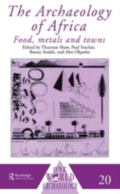 Archaeology of Africa Food, Metals and Towns