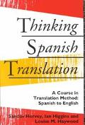 Thinking Spanish Translation A Course in Translation Method, Spanish to English