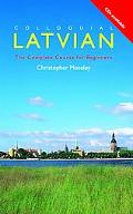 Colloquial Latvian The Complete Course for Beginners