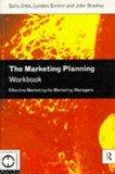 The Marketing Planning Workbook: Effective Marketing for Marketing Managers (Marketing Workb...