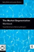 Market Segmentation Workbook Target Marketing for Marketing Managers