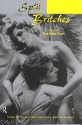 Split Britches Lesbian Practice/Feminist Performance