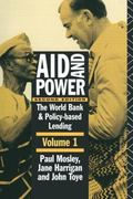 Aid and Power The World Bank and Policy-Based Lending Analysis and Policy Proposals