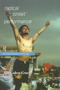 Radical Street Performance An International Anthology