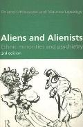 Aliens and Alienists Ethnic Minorities and Psychiatry