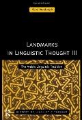 Landmarks in Linguistic Thought III The Arabic Linguistic Tradition