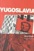 Yugoslavia A History of Its Demise
