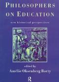 Philosophers on Education Historical Perspectives