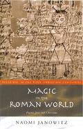 Magic in the Roman World Pagans, Jews, and Christians