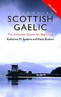 Colloquial Scottish Gaelic The Complete Course for Beginners