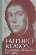 Faithful Reason Essays Catholic and Philosophical