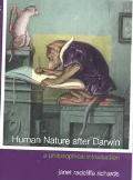 Human Nature After Darwin A Philosophical Introduction