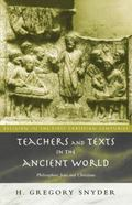 Teachers and Texts in the Ancient World Philosophers, Jews, and Christians
