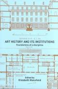 Art History and Its Institutions Foundations of a Discipline
