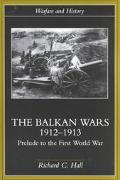 Balkan Wars 1912-1913 Prelude to the First World War