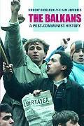 Balkans A Post-Communist History