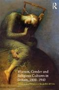 Women, Gender and Religious Cultures in Britain, 18001940