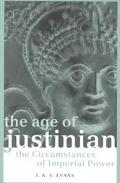 Age of Justinian The Circumstances of Imperial Power