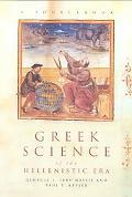 Greek Science of the Hellenistic Era A Sourcebook
