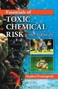 Essentials of Toxic Chemical Risk Science And Society