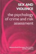 Sex and Violence The Psychology of Crime and Risk Assessment