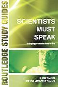 Scientists Must Speak Bringing Presentations to Life