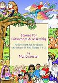 Stories for Classroom and Assembly Active Learning in Values Education at Key Stages One and...