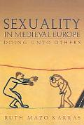 Sexuality in Medieval Europe Doing Unto
