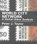 World City Network A Global Urban Analysis