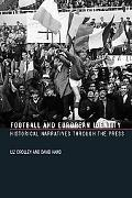 Football And European Identity Historical Narratives Through the Press