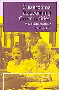 Classrooms As Learning Communities What's in It for Schools?
