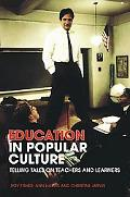 Education in Popular Culture Telling Tales on Teachers And Learners