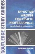 Effective Writing for Health Professionals A Practical Guide to Getting Published
