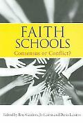Faith Schools Consensus or Conflict?