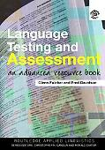Language Testing And Assessment An Advanced Resource Book