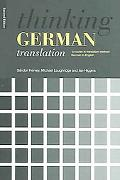 Thinking German Translation A Course in Translation Method  German to English