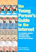 Young Person's Guid To The Internet An Essential Website Reference Book For Young People, Pa...