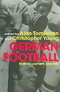 German Football History, Culture, Society