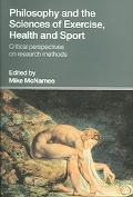 Philosophy And The Sciences Of Exercise, Health and Sport Critical Perspectives On Research ...