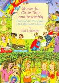 Stories for Circle Time and Assembly Developing literacy skills and classroom values