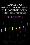 Globalisation, Lifelong Learning And The Learning Society Sociological perspectives  Lifelon...
