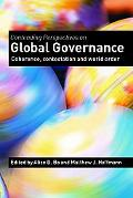 Contending Perspectives On Global Governance Coherence, Contestation And World Order