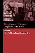 Religion And Violence in South Asia Theory And Practice