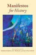 Manifestos for History