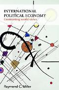 International Political Economy Contrasting World Views