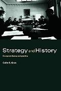 Strategy And History Essays on Theory And Practice