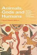 Animals, Gods And Humans Changing Attitudes to Animals in Greek, Roman And Early Christian I...