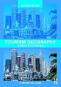 Tourism Geography: A New Synthesis