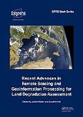 Advances in Remote Sensing and Geoinformation Processing for Land Degradation Assessment: IS...